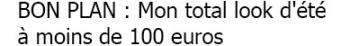 BON PLAN : Mon total look d'été à moins de 100 euros